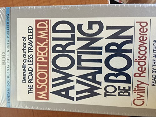A World Waiting to be Born: Civility Rediscovered (9780553471403) by Peck, M. Scott