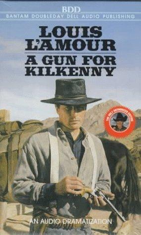 9780553477542: A Gun for Kilkenny