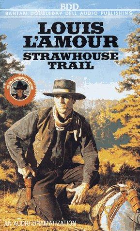 9780553478693: Strawhouse Trail (Louis L'Amour)