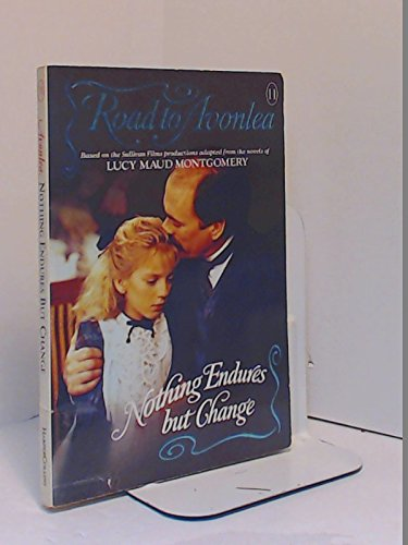 9780553480375: Nothing Endures but Change (Road to Avonlea, No 11)