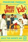 Julie the Karate Kid (Sweet Valley Kids): Francine Pascal