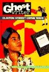 9780553481860: CLINTON STREET CRIME WAVE (Ghostwriter)