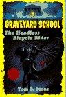 9780553482256: The Headless Bicycle Rider (Graveyard School)