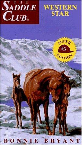 9780553482706: Western Star (Saddle Club Super Edition No 3)