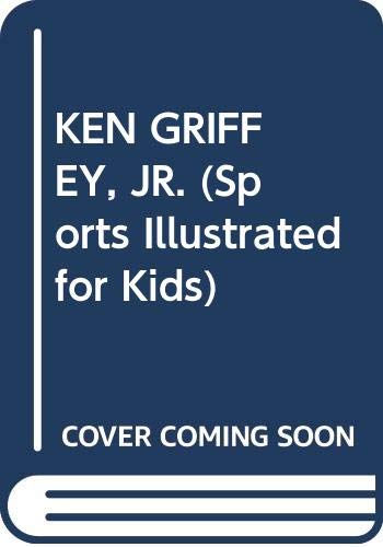 9780553482911: KEN GRIFFEY, JR. (Sports Illustrated for Kids)