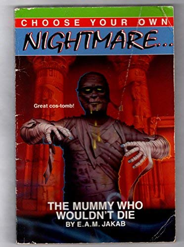 9780553483277: The Mummy Who Wouldn't Die (Choose Your Own Nightmare)