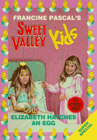 9780553483406: Elizabeth Hatches an Egg (Sweet Valley Kids)