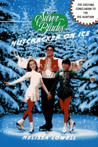 Nutcracker on Ice (Silver Blades): Lowell, Melissa