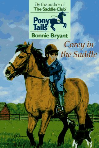 9780553483789: Corey in the Saddle (Pony Tails)