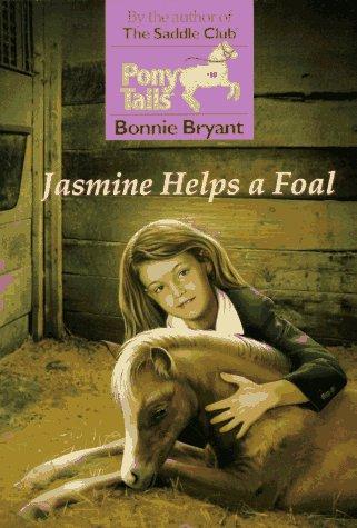 9780553483833: JASMINE HELPS A FOAL (Pony Tails)