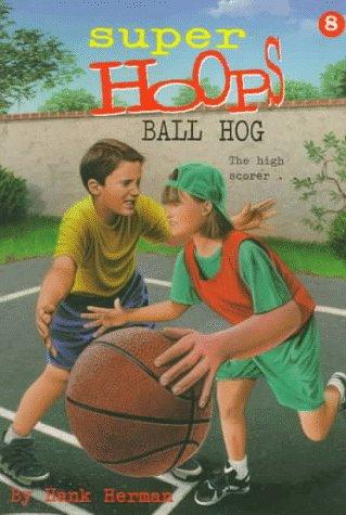 9780553484304: Ball Hog (Super Hoops)
