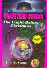 9780553485004: The Fright Before Christmas (Graveyard School)