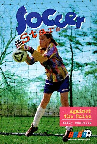 9780553486469: Against the Rules (Soccer Stars)