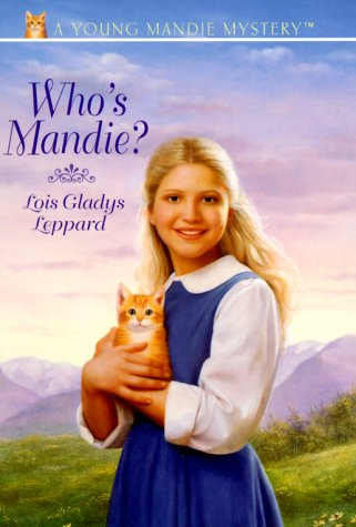 Who's Mandie? (Young Mandie Mystery Series #1) (0553486594) by Leppard, Lois Gladys