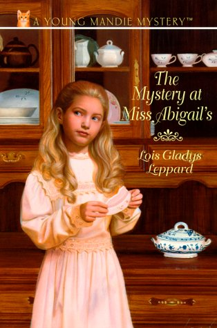 The Mystery at Miss Abigail's (Young Mandie Mystery Series #3) (0553486616) by Lois Gladys Leppard