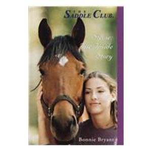 Stevie: The Inside Story (Saddle Club(R)): Bonnie Bryant