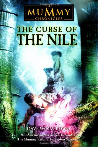 9780553487565: The Curse of the Nile (The Mummy Chronicles, 3)