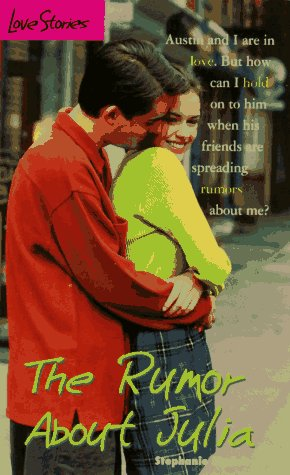 9780553492187: The Rumor About Julia (Love Stories No. 23)