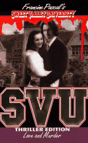 SVU: Love and Murder (Sweet Valley University, Thriller Edition): John, Laurie; Pascal, Francine