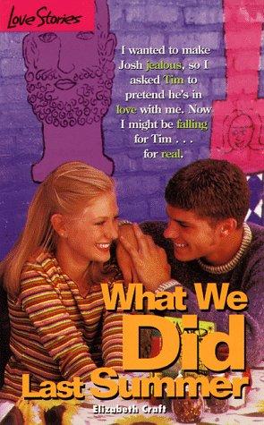What We Did Last Summer (Love Stories #33): Craft, Elizabeth