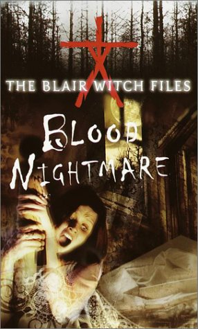 Blood Nightmare (The Blair Witch Files, Case File 4) (0553493655) by Cade Merrill; Marc Cerasini
