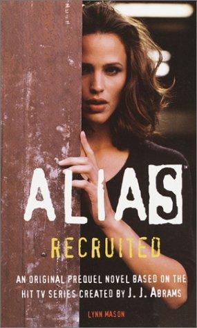 9780553493986: Recruited: An Alias Prequel