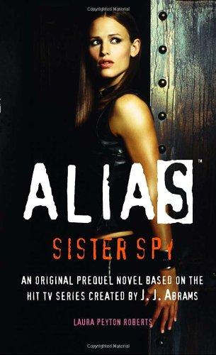 9780553494013: Sister Spy (Alias)