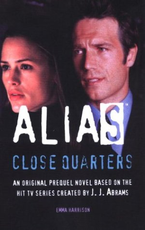 Close Quarters: A Michael Vaughn Novel (Alias): Harrison, Emma