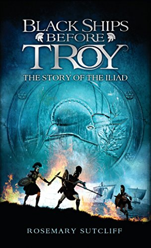 9780553494839: Black Ships Before Troy: The Story of 'The Iliad'