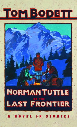 Norman Tuttle on the Last Frontier (Tom Bodett Adventure Series) (9780553494938) by Tom Bodett