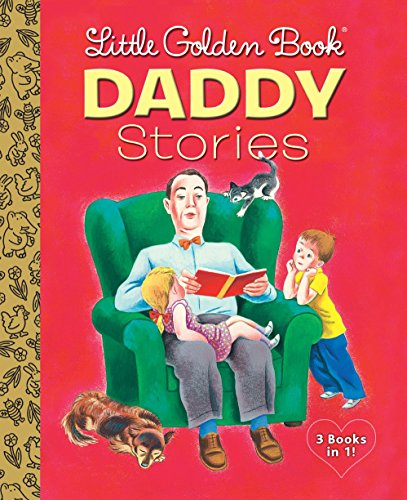 9780553497625: Little Golden Book Daddies: Daddies \ We Help Daddy \ Animal Daddies and My Daddy