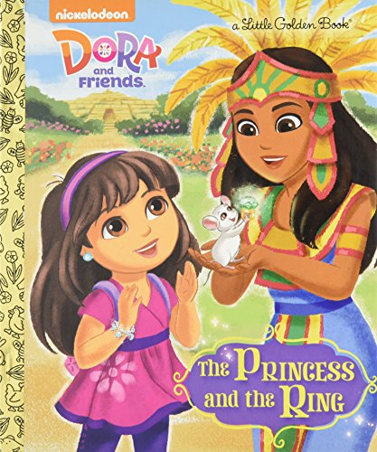 9780553497687: The Princess and the Ring (Dora and Friends) (Little Golden Book)