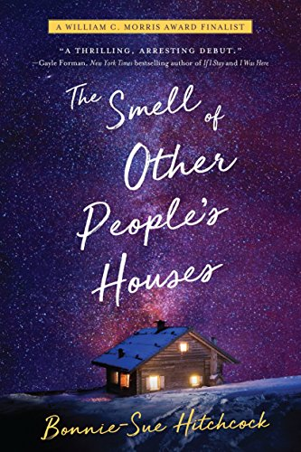 The Smell of Other People s Houses: Bonnie-sue Hitchcock