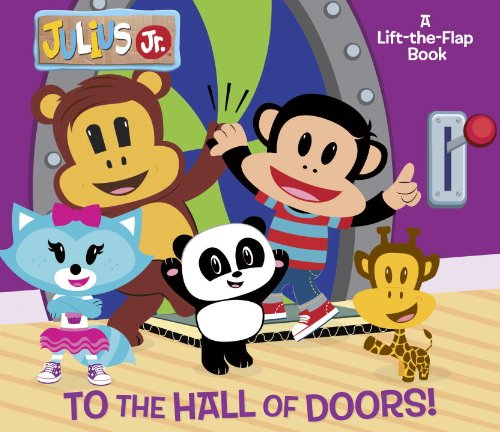 9780553498554: To the Hall of Doors! (Julius Jr.) (Lift-the-Flap)
