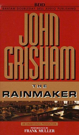 The Rainmaker (John Grisham): Grisham, John