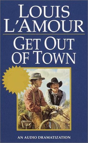 Get Out of Town (Louis L'Amour) (0553502743) by Louis L'Amour