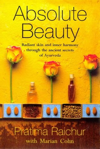 9780553504989: Absolute Beauty: Radiant Skin and Inner Harmony Through the Ancient Secrets of Ayurveda