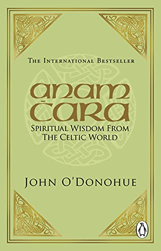 Anam Cara: Spiritual Wisdom from the Celtic World (0553505920) by John O'Donohue