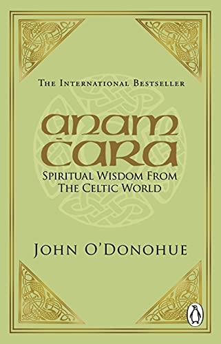 Anam Cara: Spiritual Wisdom from the Celtic World (0553505920) by O'Donohue, John
