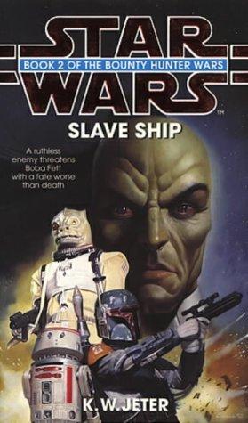 9780553506037: Star Wars : Slave Ship: The Bounty Hunter Wars (Book 2)