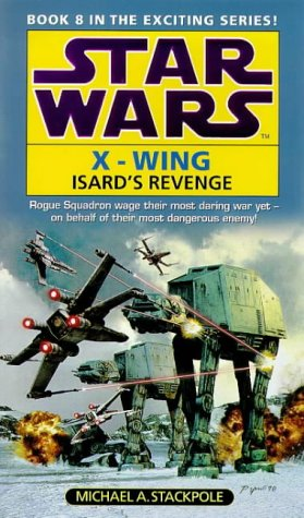 9780553506884: Star Wars: Isard's Revenge (Star Wars: X-Wing)
