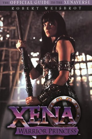 9780553507102: Xena Warrior Princess: The Official Guide to the Xenaverse