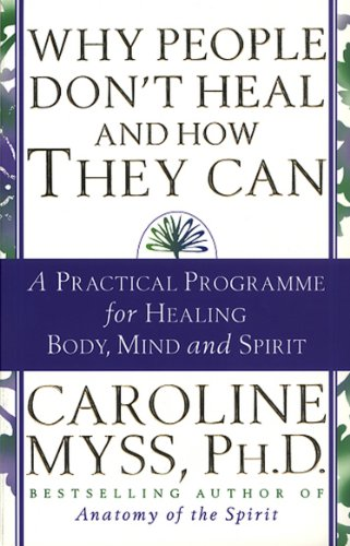 9780553507126: Why People Don't Heal And How They Can