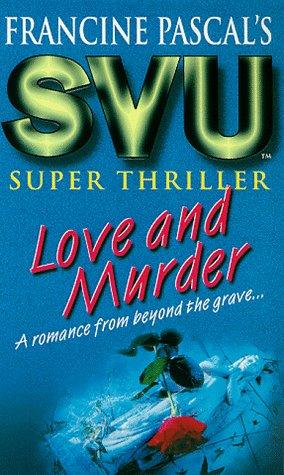 9780553507249: Love and Murder (Sweet Valley University Super Thriller)