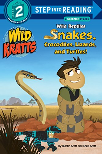9780553507751: Wild Reptiles: Snakes, Crocodiles, Lizards, and Turtles (Wild Kratts) (Step Into Reading. Step 2)