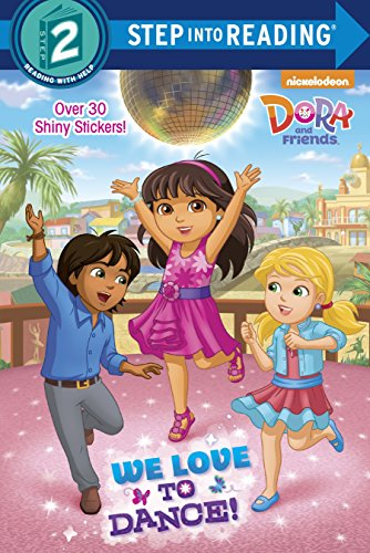 9780553508574: We Love to Dance! (Dora and Friends) (Step into Reading)