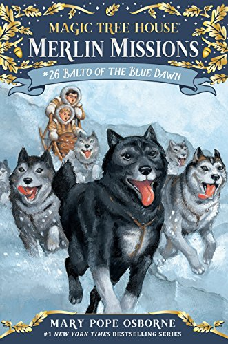 9780553510850: Balto of the Blue Dawn (Magic Tree House (R) Merlin Mission)
