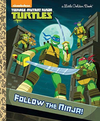 9780553512045: Follow the Ninja! (Teenage Mutant Ninja Turtles) (Little Golden Books)