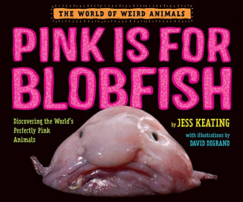 9780553512274: Pink Is For Blobfish: Discovering the World's Perfectly Pink Animals (The World of Weird Animals)