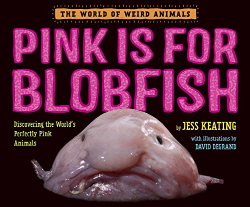 9780553512281: Pink Is For Blobfish: Discovering the World's Perfectly Pink Animals (The World of Weird Animals)